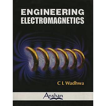 Engineering Electromagnetics by C. L. Wadhwa - 9781848290785 Book