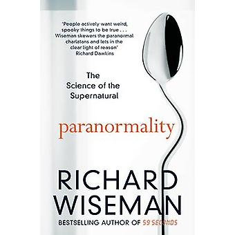 Paranormality - The Science of the Supernatural (Main Market Ed.) by R