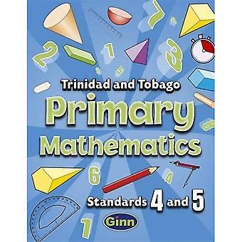 Primary Mathematics for Trinidad and Tobago Pupil Book 4 and 5 (Primary Maths for Trinidad & Tobago)
