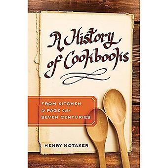 Una storia di libri di cucina: dalla cucina alla pagina oltre sette secoli (studi di California in cibo e cultura)