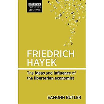 Friedrich Hayek: The ideas and influence of the libertarian economist (Harriman Economics Essentials)