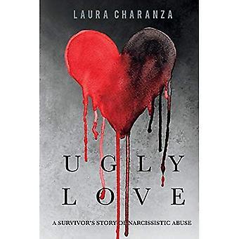 Grimme kærlighed: En Survivoras historie om narcissistisk misbrug