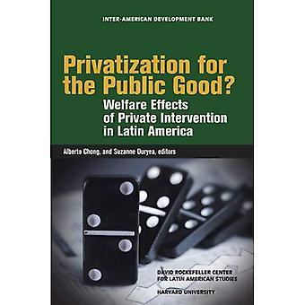 Privatization for the Public Good?: Welfare Effects of Private Intervention in Latin America (David Rockefeller/ Inter-American Development Bank)
