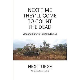 Nästa gång kommer de att räkna döda: krig och överlevnad i Sydsudan