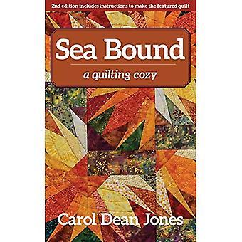 Sea Bound: A Quilting Cozy� (Quilting Cozy)
