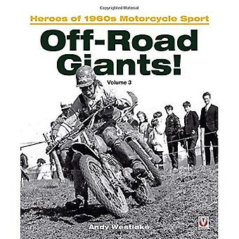 Off-Road Giants! (volume 3): Heroes of 1960s Motorcycle Sport (Off-Road Giants!: Heroes of 1960s Motorcycle Sport)