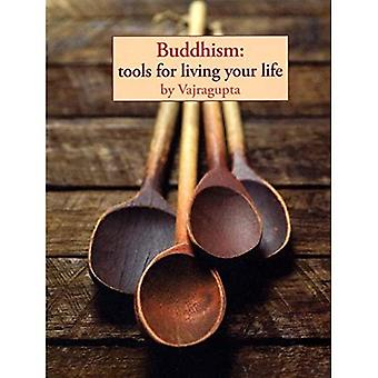 Buddhism: Tools for Living Your Life