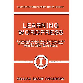 Læring Wordpress: En omfattende trinnvis Guide til å bygge en høykvalitets Business webområder