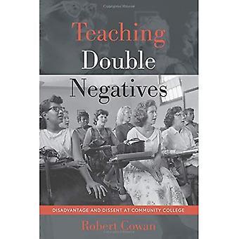 Enseñanza doble negativos: Desventaja y el disenso en el Community College (contrapuntos)