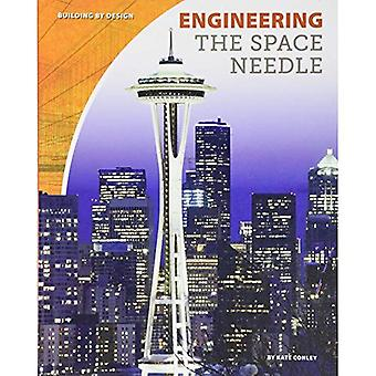 Engineering the Space Needle (Building by Design Set 2)