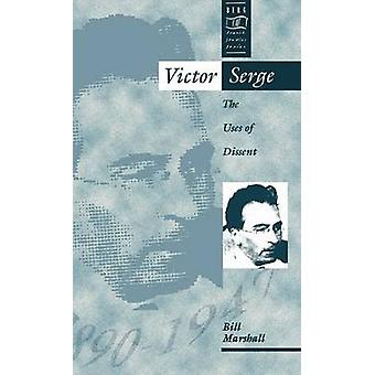 Victor Serge The Uses of Dissent by Marshall & Bill