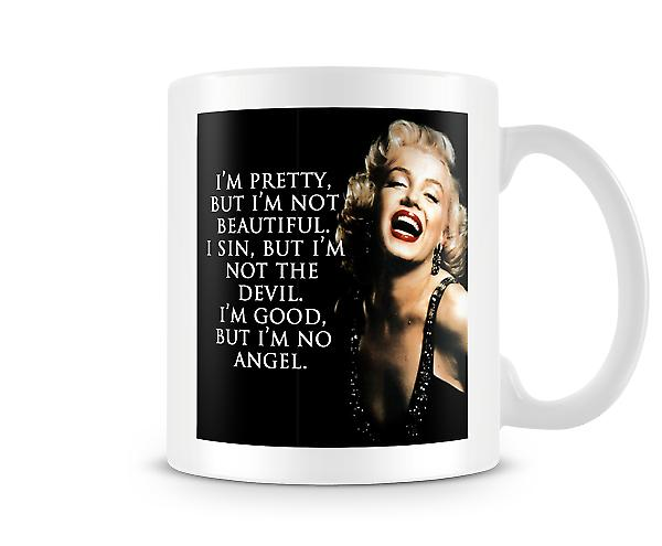 I'm Pretty But I'm Not Beautiful Mug