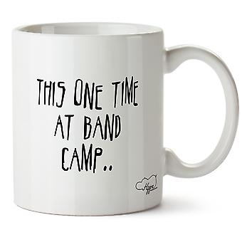 Hippowarehouse This One Time At Band Camp 10oz Mug Cup