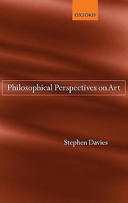 PHILOSOPHICAL PERSPECTIVES ON ART C by Davies