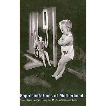 Representations of Motherhood by Bassin & Donna