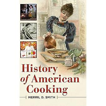 History of American Cooking by Smith & Merril