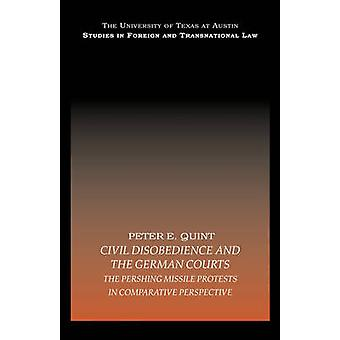 Civil Disobedience and the German Courts by Quint & Peter E