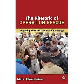 A retórica da operação resgate, projetando a mensagem cristã ProLife por Steiner & Mark Allan