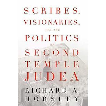 Schreiber visionäre und die Politik des zweiten Tempels Judäa von Horsley & Richard A.