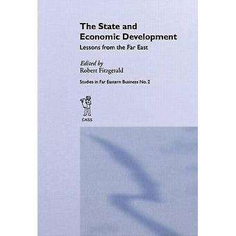 The State and Economic Development Lessons from the Far East by Fitzgerald & Robert