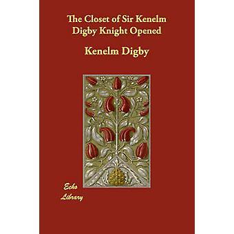 Der Schrank von Sir Kenelm Digby Ritter von Digby & Kenelm eröffnet
