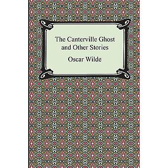 The Canterville Ghost and Other Stories by Wilde & Oscar