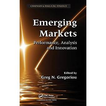 Emerging Markets  Performance Analysis and Innovation by Gregoriou & Greg N.