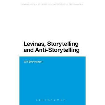 Levinas Storytelling and AntiStorytelling by Buckingham & Will