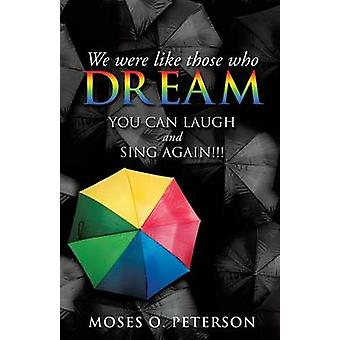 WE WERE LIKE THOSE WHO DREAM by PETERSON & MOSES O.