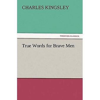 True Words for Brave Men by Kingsley & Charles