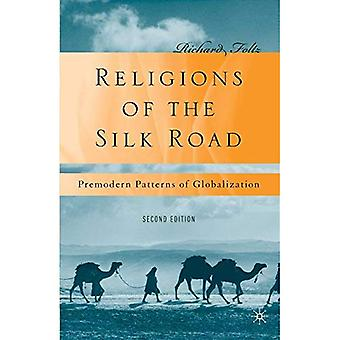 Religions de la route de la soie: modèles prémodernes de la mondialisation