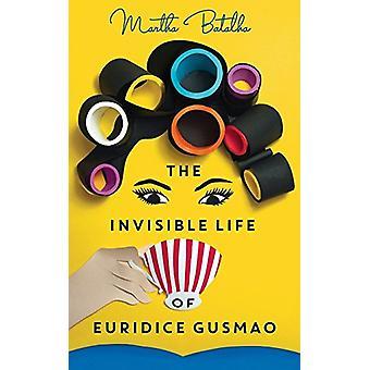 The Invisible Life of Euridice Gusmao by Martha Batalha - 97817860733