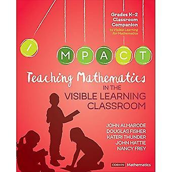 Teaching Mathematics in the� Visible Learning Classroom,� Grades K-2 (Corwin Mathematics Series)