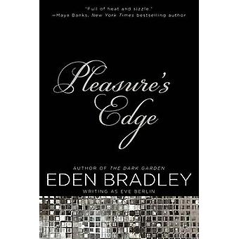 Pleasure's Edge by Eden Bradley - Eve Berlin - 9780425267585 Book