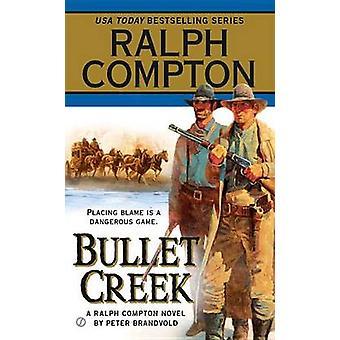 Bullet Creek - A Ralph Compton by Brandvold Peter - 9780451216151 Book