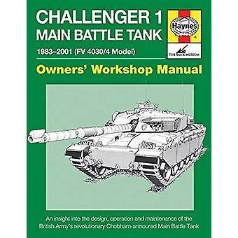 Challenger 1 Main Battle Tank 1983-2001 (FV 4030/4 Model) - An Insight