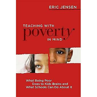 Teaching with Poverty in Mind - What Being Poor Does to Kids' Brains a