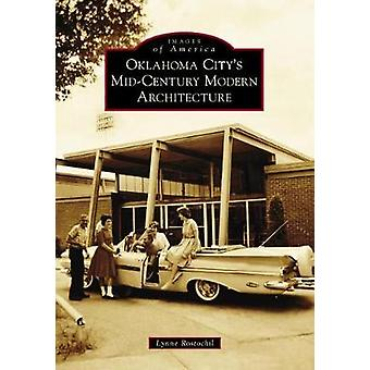 Oklahoma City's Mid-Century Modern Architecture by Lynne Rostochil -