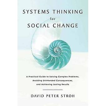 Systems Thinking for Social Change by David Peter Stroh - 97816035858