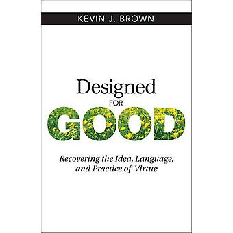 Designed for Good - Recovering the Idea - Language - and Practice of V