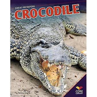 Crocodile by Tammy Gagne - Martha L Crump - 9781617839467 Book