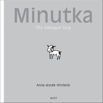 Minutka - The Bilingual Dog by Anna Mycek-Wodecki - 9781840595048 Book