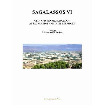 Sagalassos VI - Geo- and Bio-Archaeology in the Territory of Sagalasso