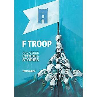 F Troop and Other Stories de citadelle par Tom Worley - livre 9781611173338