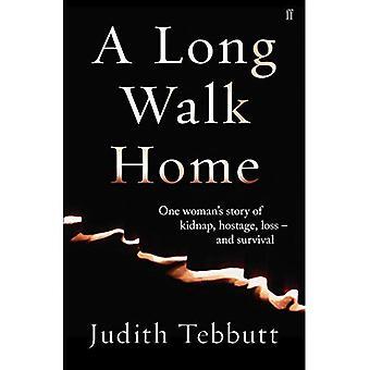 En lang tur hjem: En kvindes historie om kidnapning, gidsel, tab- og overlevelse