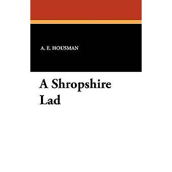 Un chaval de Shropshire por Housman y A. E.