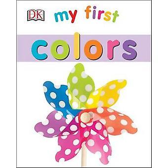 My First Colors by DK Publishing - Sarah Davis - DK - 9781465428981 B