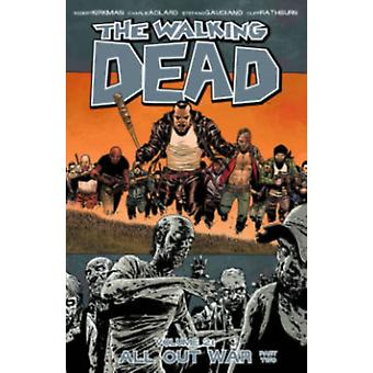 The Walking Dead Volume 21: All Out War Part 2 (Walking Dead (6 Stories)) (Paperback) by Kirkman Robert