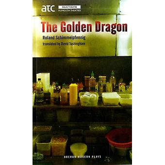 The Golden Dragon (Paperback) by Schimmelpfennig Roland