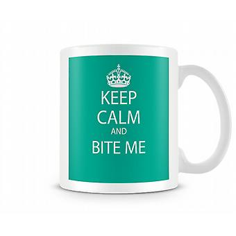 Keep Calm And Bite Me Printed Mug